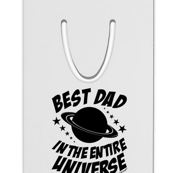 Best Dad in the Entire Universe Aluminum Paper Clip Bookmark