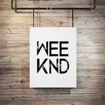 weeknd poster Digital Download Typographic Print Wall Art weekend print Instant Download Printable Art office Word Art Wall hanging