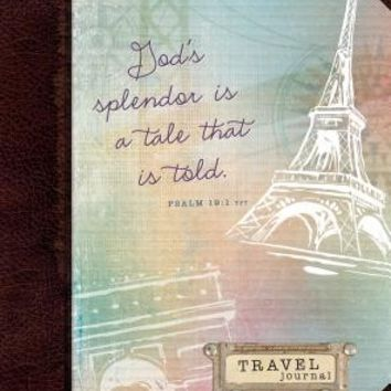 God's Splendor Is a Tale That Is Told: Travel Journal - Journals & Notebooks - Christian Gifts