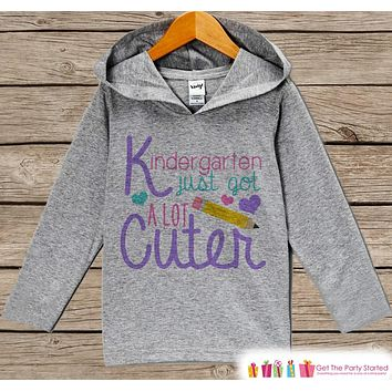 First Day of Kindergarten Outfit - Girls Kindergarten Just Got Cuter Shirt - Kids Back to School Hoodie - My 1st Day of Top Outfit for Girls