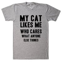 my cat likes me who cares what anyone else thinks t-shirt