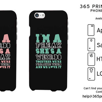 I'm A Freak She's A Weirdo Black Phone Case for Apple iPhone, Samsung Galaxy S, HTC One M8, LG G3