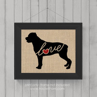 "Rottweiler ""Rottie"" Love - Burlap or Canvas / Wall Art Print for Dog Lovers: Great Gift / Personalized (Free Shipping)"
