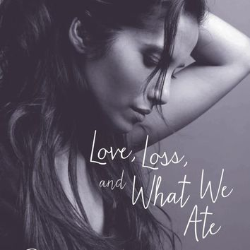 Love, Loss, and What We Ate: A Memoir Hardcover – March 8, 2016