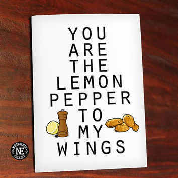 Lemon Pepper Chicken Wing - You Are the Lemon Pepper to My Wing - Cute Valentine's Day Card - Love Card - Anniversary Card 4.5 X 6.25 Inches