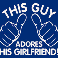 This Guy Adores His Girlfriend. T-Shirt for Guy Teenage Boy Teenager. Shirt For Men College Student Relationship Couples Hands