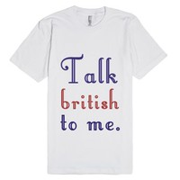 Talk British To Me-Unisex White T-Shirt