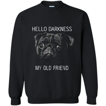 Hello Darkness My Old Friend Funny Pug  Pug Lovers Printed Crewneck Pullover Sweatshirt