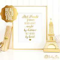 Best friend gift, Best friends forever never apart maybe by distance..., best friend wall art prints, real gold foil, friendship gift ideas