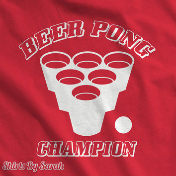 Beer Pong Champion T-Shirt - College Party Shirts Men's Women's Tees Drinking Drink Champ