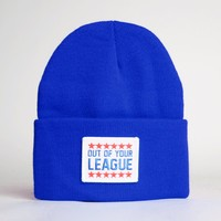 OUT OF YOUR LEAGUE BEANIE