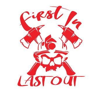 Firefighter First In Last Out Vinyl Graphic Decal
