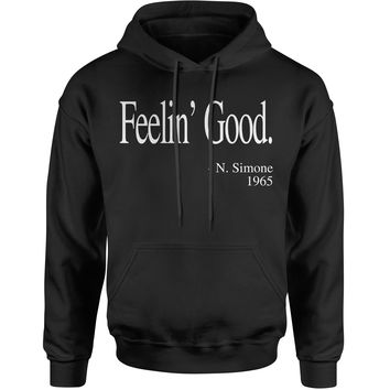 Feelin Good N. Simone Quote Adult Hoodie Sweatshirt