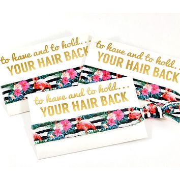 Bachelorette Party Favor | Wedding + Bridal Shower| Hair Tie Favor - Flamingo | To Have and To Hold Your Hair Back