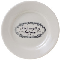 SOURPUSS HATE EVERYTHING BUT YOU DESSERT PLATE - Sourpuss Clothing