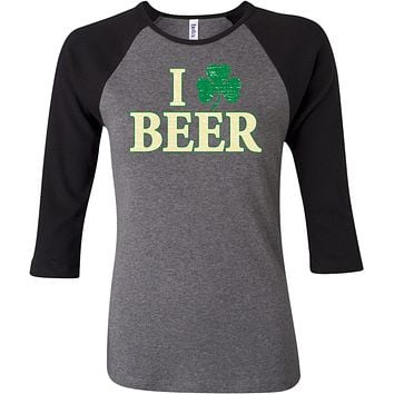 Ladies St Patricks Day Shirt I Love Beer Raglan Tee