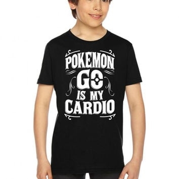 pokemon go is my cardio Youth Tees