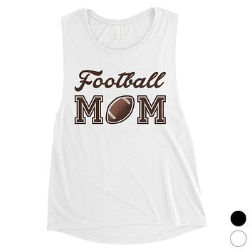 Football Mom Womens Muscle Tank Top Funny Mother's Day Gift Ideas