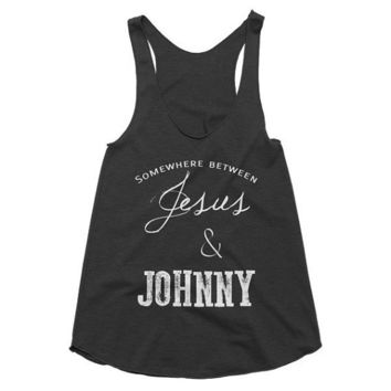 Somewhere between Jesus and Johnny racerback country tank, Funny Tank, Yoga Shirt, Gym Shirt, Muscle, Gym Tank, Yoga Top, yoga, Johnny cash