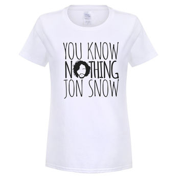 New Women T Shirts You Know Nothing Jon Snow Printed T-shirt New Printed Games Of Thrones Women T Shirt OT-379