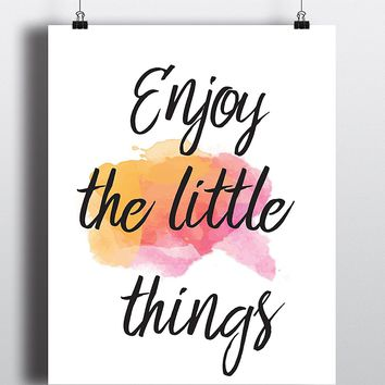 Enjoy The Little Things Quote Art Print - Unframed