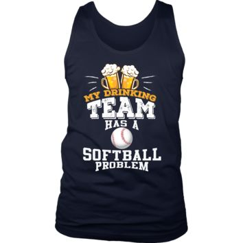 Men's My Drinking Team Has A Softball Problem Tank Top - Funny Gift