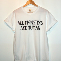 American Horror Story Inspired 'All Monsters Are Human' T-Shirt