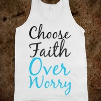 CHOOSE FAITH OVER WORRY TANK TOP TEE T SHIRT