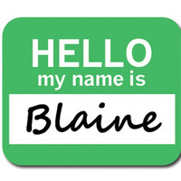 Blaine Hello My Name Is Mouse Pad