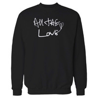All The Love Harry Styles Handwriting Sweatshirt
