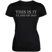 This Is It Class Of 2019 Black Juniors Soft T-Shirt
