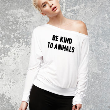 Be Kind To Animals Off The Shoulder Flowy Pullover - Be Kind To Animals XS-2XL