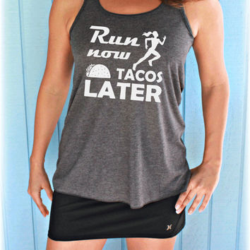 Run Now Tacos Later Flowy Workout Tank Top. Womens Fitness Motivation. Running Tank Top. Gift for Runner or Taco Fans.