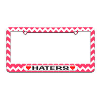 Haters Love with Hearts - License Plate Tag Frame - Pink Chevrons Design
