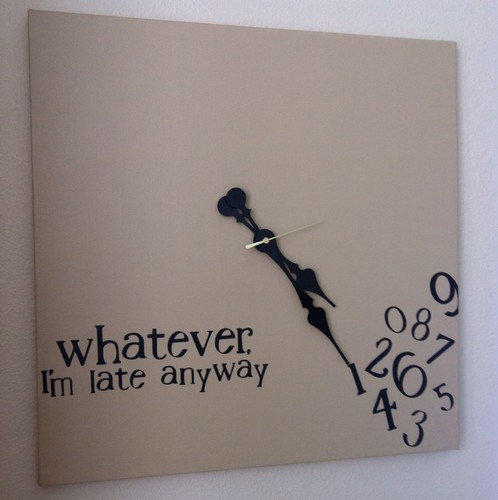 Whatever, I'm late anyway clock 20x20