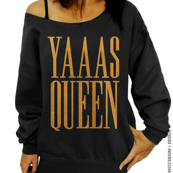 Yaaas Queen Sweatshirt - Black with Gold Slouchy Oversized Sweatshirt