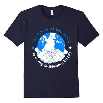 Pi Shirt Teacher The World Is In My Classroom Today