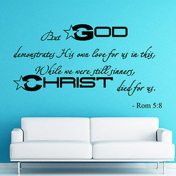 Wall Decal Bible Verse Psalms Romans 5:8 But God Demonstrates Vinyl Sticker 3595