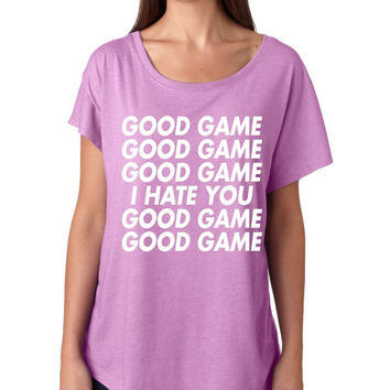 good game, I hate you Womens Tri-Blend Dolman shirt