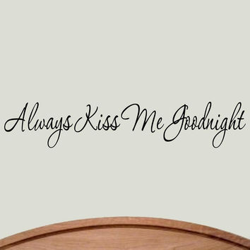 Always Kiss Me Goodnight Wall Decal Love Sayings Bedroom Decor Stickers  Wordi.