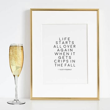 F SCOTT FITZGERALD, Life Starts All Over Again When It Gets Crips In The Fall,Bar Decor,Home Bar Art,Quote Prints,Great Gatsby Party,Quotes