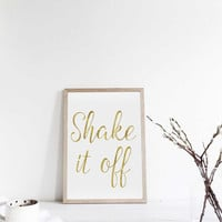 "Printable art ""SHAKE IT OFF"" prints,Printable quote,Poster print,Digital print,Gold print,Gold Quote print,Gold quote art,Instant download"