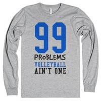 99 problems Volleyball ain't one tank top tee t shirt-T-Shirt