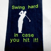 Golf Towel, Funny Golf, Embroidered Golf, Swing Hard, In Case You Hit It, Premium Cotton, Funny Golf Gift, Custom Golf, Father's Day Gift