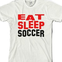 Eat Sleep Soccer-Unisex White T-Shirt