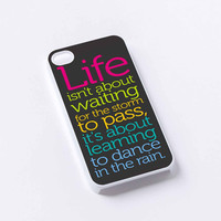 life quote dance in rain iPhone 4/4S, 5/5S, 5C,6,6plus,and Samsung s3,s4,s5,s6
