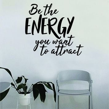 Be the Energy Attract v2 Quote Decal Sticker Wall Vinyl Art Decor Bedroom Living Room Namaste Yoga Mandala Om Meditate Zen Buddha Lotus