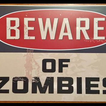 Distressed Beware of Zombies Tin Metal Sign 12x8