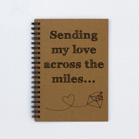 """Long distance relationship - Sending my love across the miles... - 5"""" x 7"""" Journal, notebook, diary, sketch book, memory book, scrapbook"""
