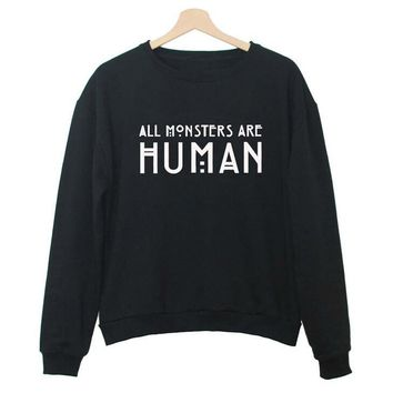 ALL MONSTERS ARE HUMAN Print Sweater Sweatshirt for Women Gift 158